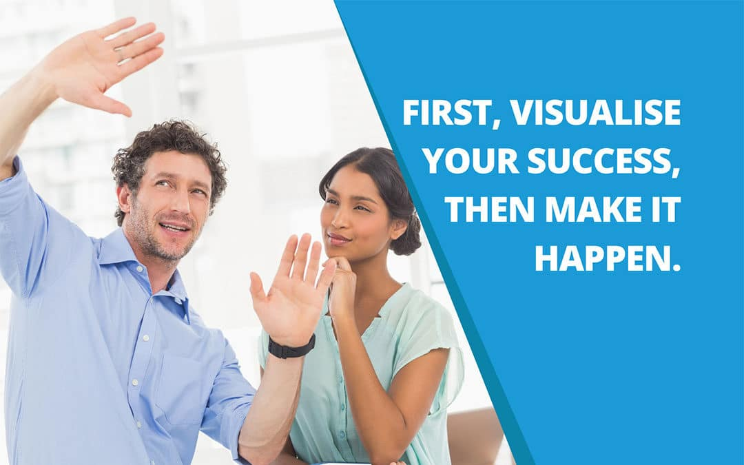 Do you try to visualise your success?